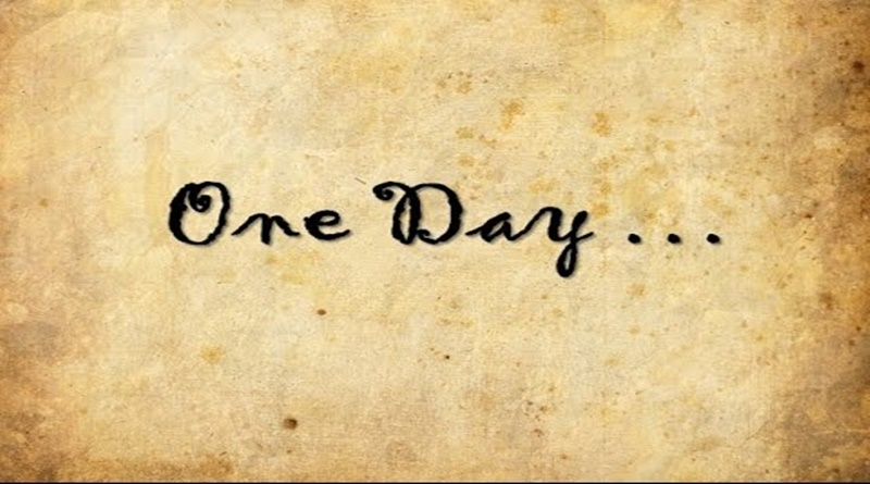 """My """"one day"""". . ."""